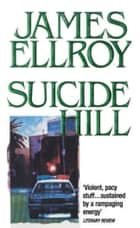 Suicide Hill ebook by James Ellroy