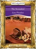 The Scoundrel (Mills & Boon Historical) (Morrow Creek, Book 3) ebook by Lisa Plumley