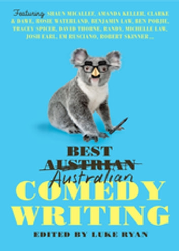 Best Australian Comedy Writing 2 ebook by Edited by Luke Ryan