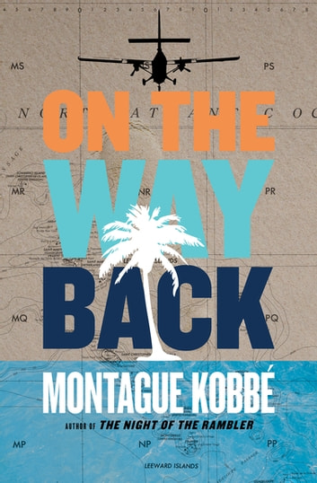 On the Way Back ebook by Montague Kobbé