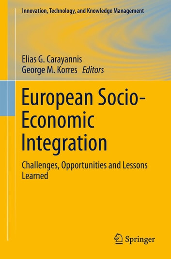 European Socio-Economic Integration - Challenges, Opportunities and Lessons Learned ebook by