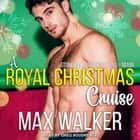 A Royal Christmas Cruise - A Stonewall Investigations - Miami Holiday Story audiobook by