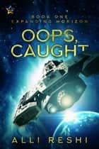 Oops, Caught ebook by Alli Reshi