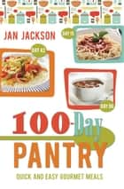 100-Day Pantry ebook by Jan Jackson