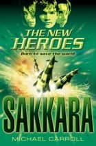 Sakkara (The New Heroes, Book 2) ekitaplar by Michael Carroll