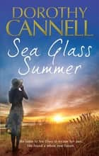 Sea Glass Summer ebook by Dorothy Cannell