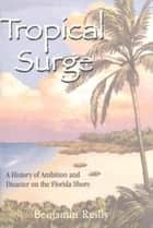 Tropical Surge ebook by Benjamin Reilly