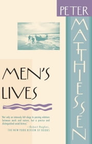 Men's Lives ebook by Peter Matthiessen