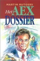 Het AEX dossier ebook by Martin Rutgers