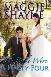 The Bride Wore A Forty-Four ebook by Maggie Shayne