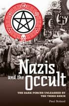 Nazis and the Occult ebook by Paul Roland