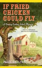 If Fried Chicken Could Fly ebook by Paige Shelton