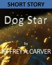 Dog Star ebook by Jeffrey A. Carver