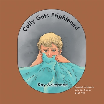 Cully Gets Frightened ebook by Kay Ackerman