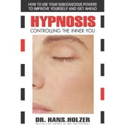 Hypnosis - Controlling the Inner You ebook by Hans Holzer