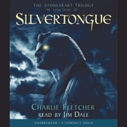 The Stoneheart Trilogy Book #3 Silvertongue audiobook by Charlie Fletcher