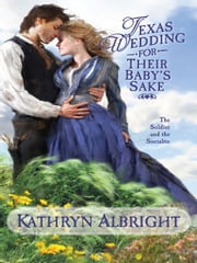Texas Wedding for Their Baby's Sake ebook by Kathryn Albright