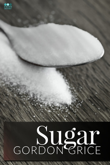 Sugar ebook by Gordon Grice