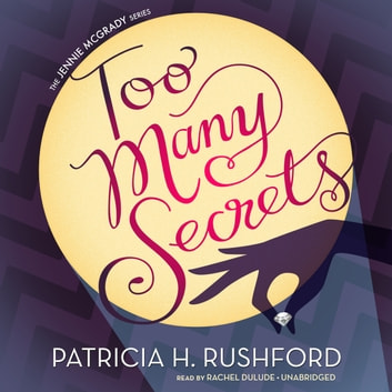 Too Many Secrets audiobook by Patricia H. Rushford