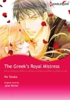 THE GREEK'S ROYAL MISTRESS - Harlequin Comics ebook by Jane Porter, Rin Tanaka