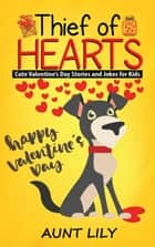 Thief of Hearts ebook by Aunt Lily