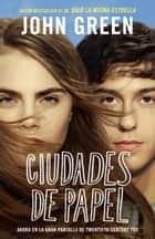 Ciudades de papel - (Paper Towns--Spanish-language Edition) ebook by John Green