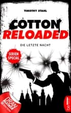 Cotton Reloaded: Die letzte Nacht - Serienspecial ebook by Timothy Stahl