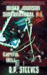 Misty Johnson, Supernatural Dick in Capitol Hell ebook by R.P. Steeves