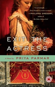 Exit the Actress - A Novel ebook by Priya Parmar