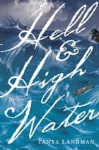 Hell and High Water ebook by Tanya Landman
