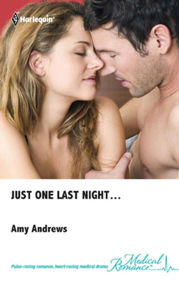 Just One Last Night... ebook by Amy Andrews