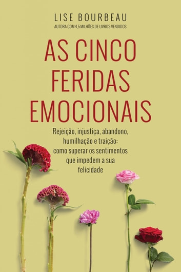 As cinco feridas emocionais ebook by Lise Bourbeau