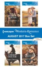 Harlequin Western Romance August 2017 Box Set - Texas Rebels: Paxton\Cowboy Doctor\Her Cowboy Boss\The Rancher's Miracle Baby ebook by Linda Warren, Rebecca Winters, Patricia Johns,...
