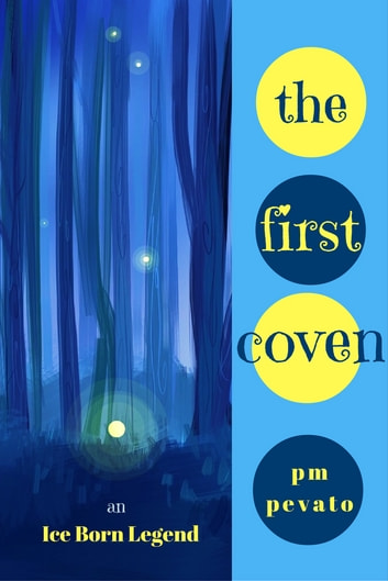 The First Coven - An Ice Born Legend ebook by PM Pevato
