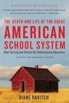 The Death and Life of the Great American School System ebook by Diane Ravitch
