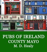 Pubs of Ireland County Mayo ebook by M. D. Healy