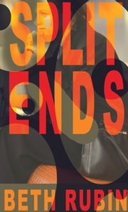 Split Ends ebook by Beth Rubin