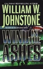 Wind in the Ashes ebook by William W. Johnstone