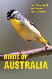 Birds of Australia - A Photographic Guide ebook by Iain Campbell,Sam Woods,Nick Leseberg,Geoff Jones