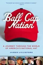 Ball Cap Nation ebook by Jim Lilliefors