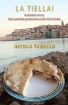 La Tiella! ebook by Nicola Tarallo