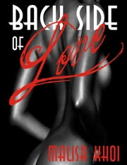 The Back Side of Love ebook by Malisa Khoi