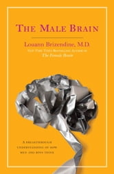 The Male Brain ebook by Louann Brizendine, M.D.
