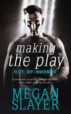 Making the Play ebook by Megan Slayer