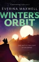 Winter's Orbit ebook by Everina Maxwell