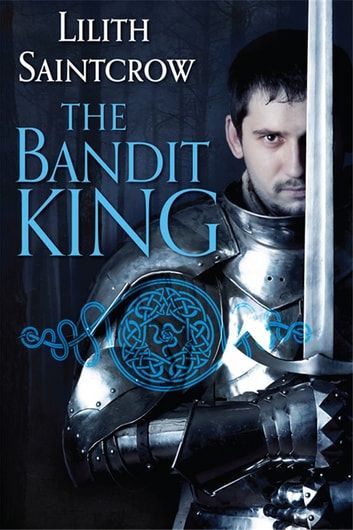 The Bandit King ebook by Lilith Saintcrow