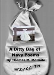 A Ditty Bag of Navy Poems ebook by Thomas M. McDade