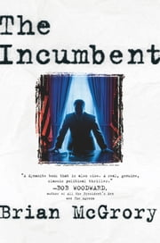 The Incumbent ebook by Brian McGrory