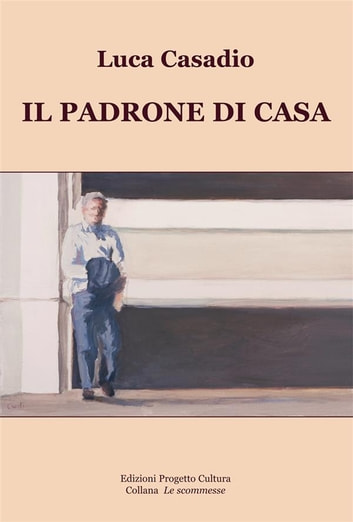 Il padrone di casa ebook by Luca Casadio