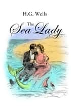The Sea Lady - (Annotated) ebook by